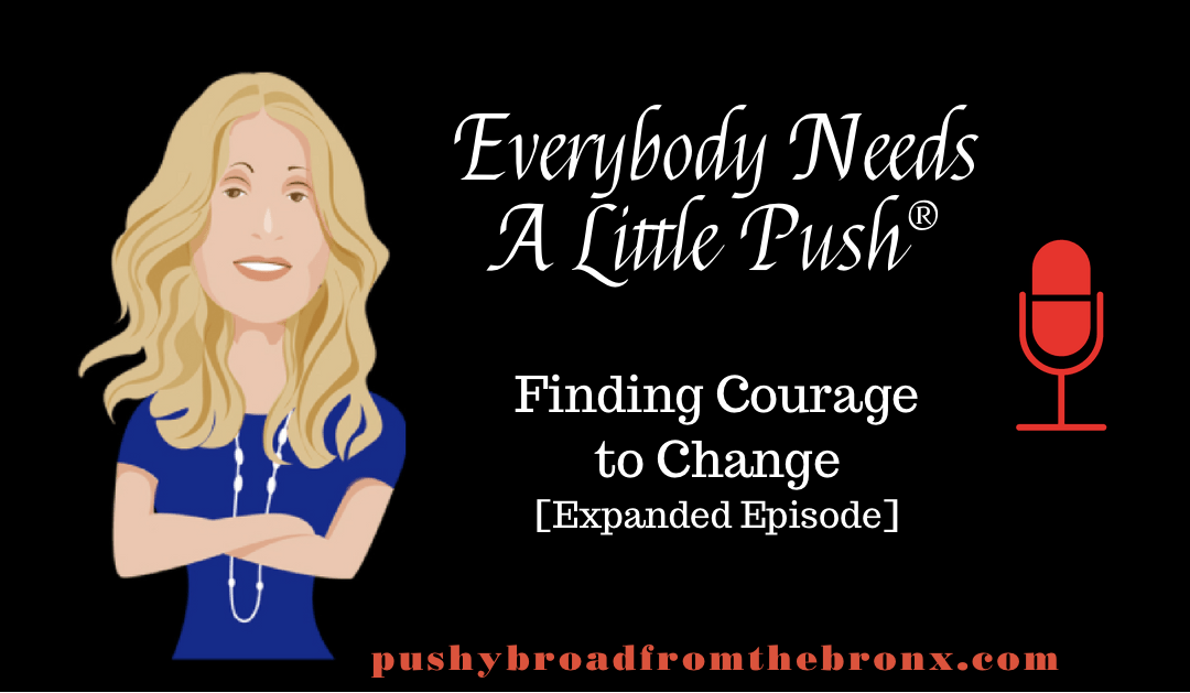Finding Courage to Change