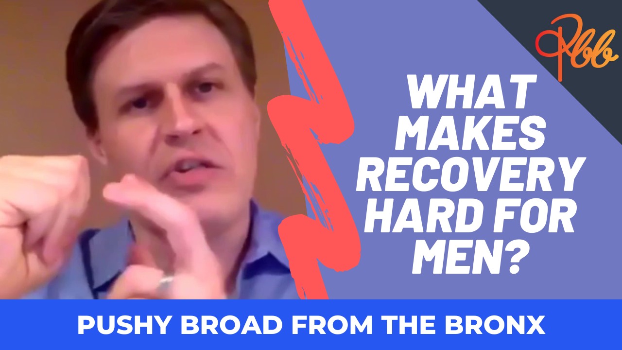What Makes Recovery Hard for Men
