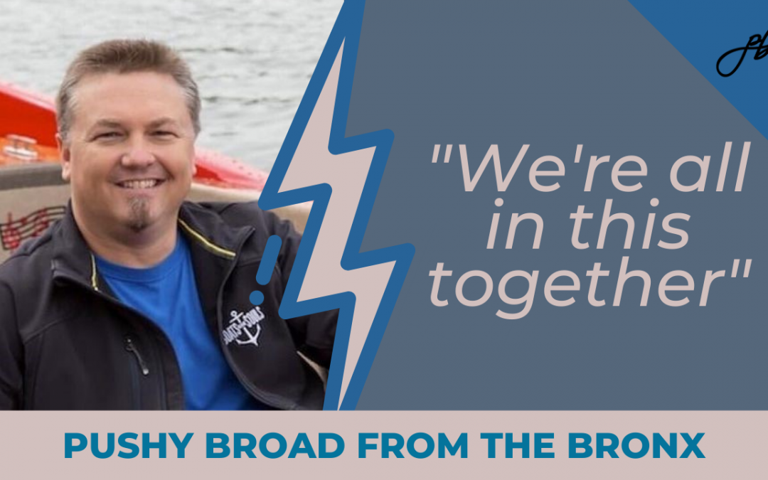 """Edwin McCain on the podcast with Pushy Broad from the Bronx, entitled """"We're All in this Together"""" named after his latest song"""